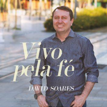 VIVO PELA FÉ – DAVID SOARES