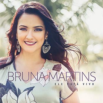 Ele está vivo – Bruna Martins
