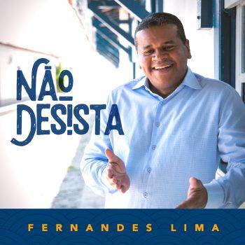 NÃO DESISTA – FERNANDES LIMA