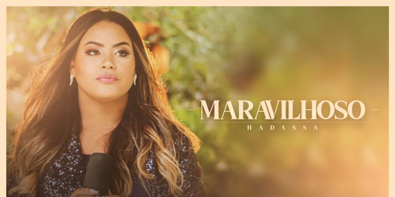 """Hadassa estreia na Graça Music na pegada do """"pentecoship"""", com o single e clipe """"Maravilhoso"""""""