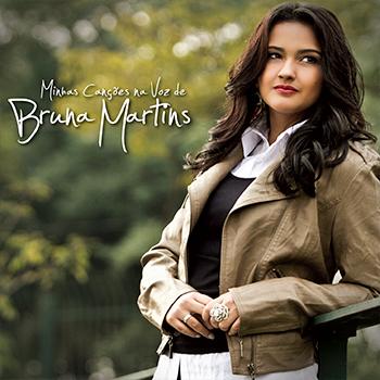 Minhas canções na voz de Bruna Martins – Bruna Martins