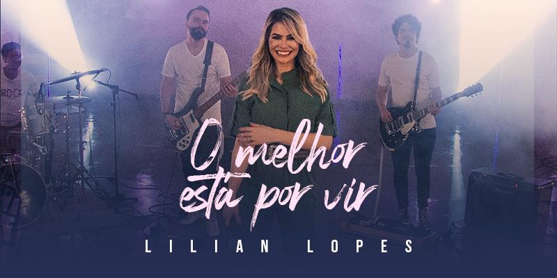 Mensagem de esperança e fé move novo single e Music Session de Lilian Lopes