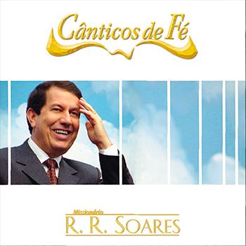 Cânticos de fé – R.R. Soares