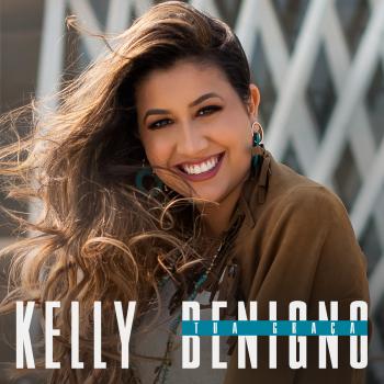 Tua Graça – Kelly Benigno