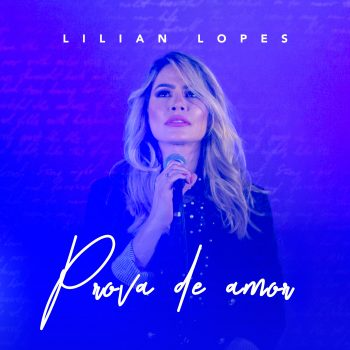SINGLE – PROVA DE AMOR – LILIAN LOPES