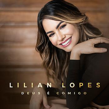 Deus é comigo – Lilian Lopes