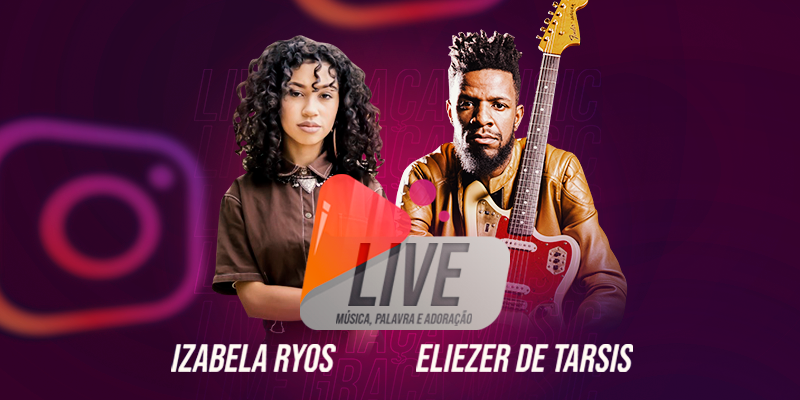 Live show da Graça Music apresenta colaboração inédita entre Eliezer de Tarsis e Izabela Ryos