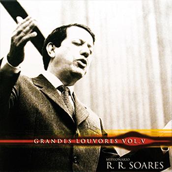 Grandes louvores vol. 5 – R.R. Soares
