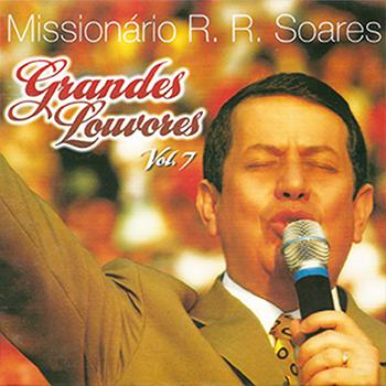 Grandes louvores vol. 7 – R.R. Soares