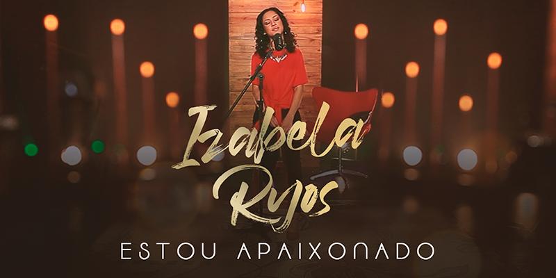 """Izabela Ryos faz releitura intimista de """"Estou apaixonado"""""""