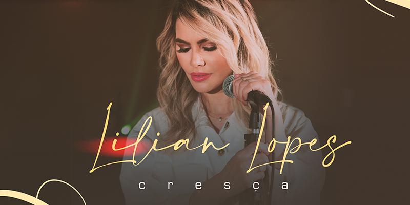Lilian Lopes prega intimidade com Deus e humildade em seu novo single