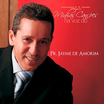 Minhas canções na voz de Pr. Jayme de Amorim Campos – Pr. Jayme de Amorim Campos