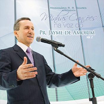 Minhas canções na voz de Pr. Jayme de Amorim Campos vol. 2 – Pr. Jayme de Amorim Campos