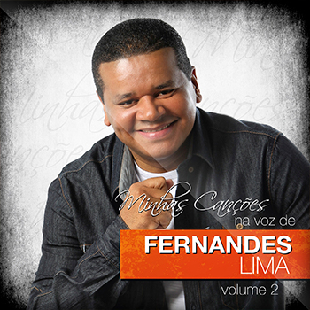 Minhas canções na voz de Fernandes Lima vol. 2 – Fernandes Lima