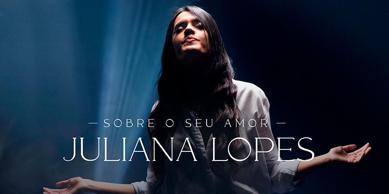 O amor de Deus é tema do lançamento da cantora Juliana Lopes pela Graça Music