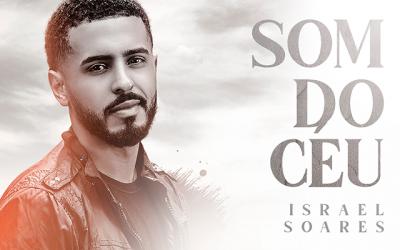 """Israel Soares lança single """"Som do Céu"""" pela Graça Music"""