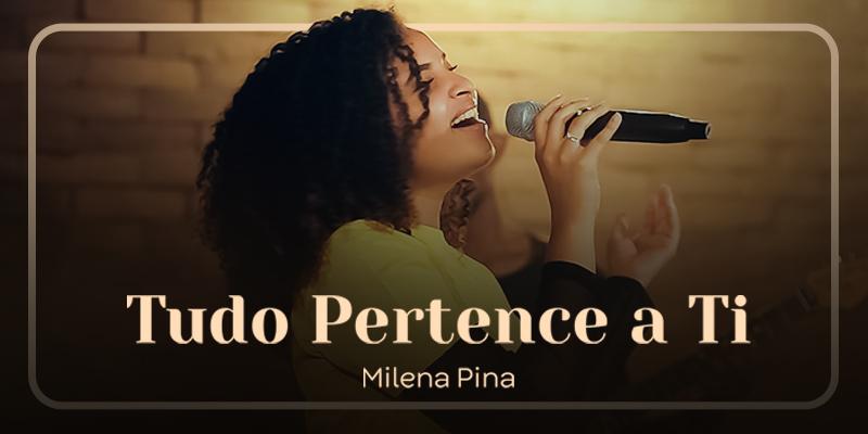 """Graça Music apresenta Milena Pina com o single """"Tudo pertence a Ti"""""""