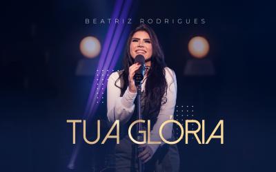 """""""Tua glória"""" é o primeiro single de Beatriz Rodrigues pela Graça Music"""