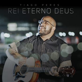 SINGLE – REI, ETERNO DEUS